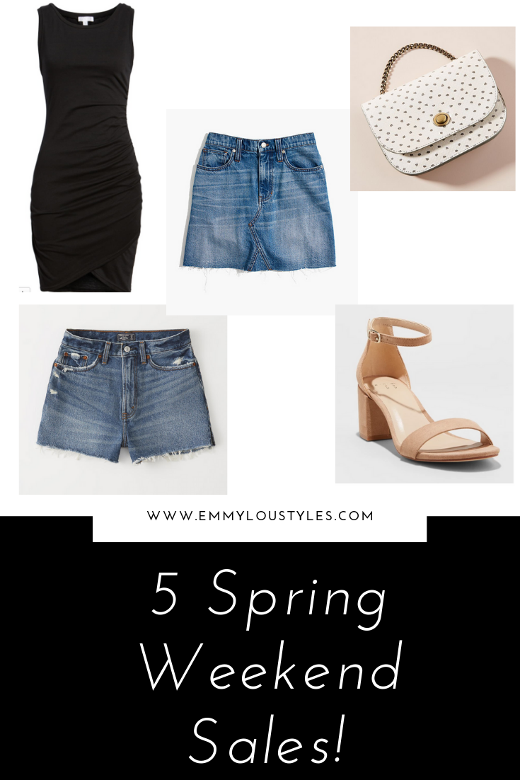 Five Spring Sales for the Weekend. Image featuring collage of clothing items black dress, neutral heels, denim shorts, denim skirt