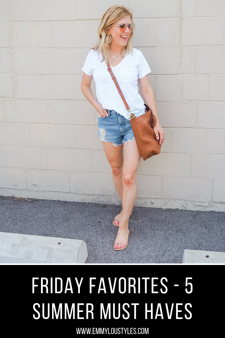 Five Friday Favorites – My Summer Must Haves